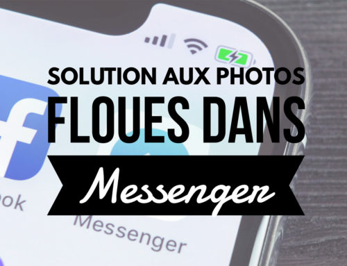 Photos floues dans Messenger – La Solution